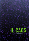 IL CAOS #2  - Catalogue - Venice - Text: Raffaele Gavarro - 2010